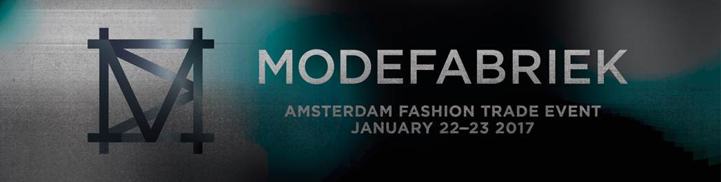MODEFABRIEK JAN 2017 COME SEE US AT MODEFABRIEK  2017